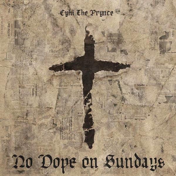 cyhi-the-prynce-no-dope-on-sundays