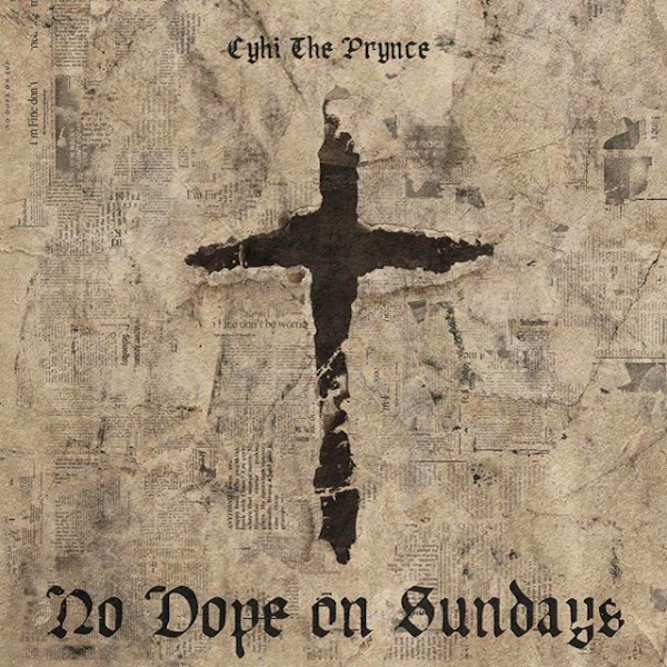 cyhi-the-prynce-no-dope-on-sundays